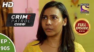 Crime Patrol Dastak - Ep 905 - Full Episode - 12th November, 2018