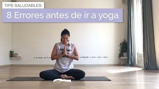 8 Errores a evitar antes de ir a yoga