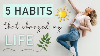SIMPLE, HEALTHY HABITS that will change your LIFE!