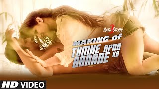 Making of Tumhe Apna Banane Ka - Video - Hate Story 3