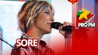 SORE    O Sa Uit  | ProFM LIVE Session (PREMIERA)