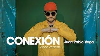 Juan Pablo Vega   Sesión Conexión (Video Vertical Oficial)