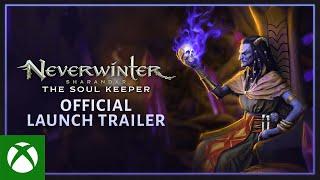 Xbox Neverwinter: Sharandar - The Soul Keeper Official Launch Trailer anuncio