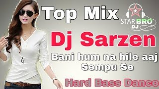 Sempu Se || Dj Sarzen || Bani Hum Nahile Aaj Sempu Se Dj Sarzen || Bhojpuri Hit Song || Star Bro