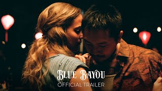 BLUE BAYOU - Official Trailer - Only in Theaters September 17