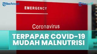 Apakah Pasien yang Pernah Terpapar Covid-19 Mudah Terkena Malnutrisi? Ini Kata Ahli Gizi