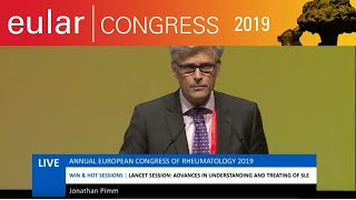 EULAR 2019 LIVE - WIN & HOT Session: Advances In Understanding And Treating SLE