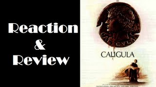 """""""Caligula"""" Reaction & Review"""