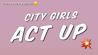 City Girls   Act Up (Lyrics)