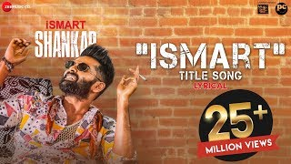 Ismart Title Song - Lyrical | iSmart Shankar | Ram Pothineni, Nidhhi Agerwal  Nabha Natesh