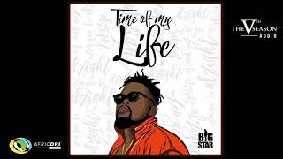 Big Star   Time Of My Life (Official Audio)