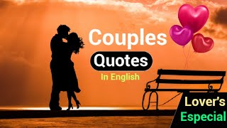 Couple's Quotes in English, Lover's Quotes, Girl's Status, Boys Status , Relationship Goals and Quot