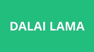 How To Pronounce Dalai Lama - Pronunciation Academy