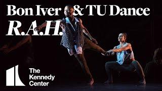 "Bon Iver & TU Dance   ""R.A.H."" | LIVE At The Kennedy Center"
