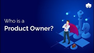 Who is a Product Owner | Product Ownership | Product Owner Roles and Responsibilities | CSPO | Scrum