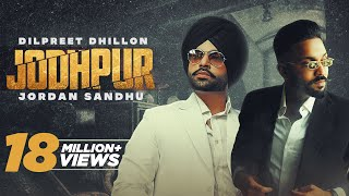 Jodhpur Lyrics | Next Chapter | Dilpreet Dhillon, Jordan Sandhu
