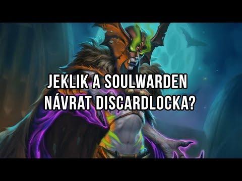 Jeklik a Soulwarden - Návrat Discardlocka?