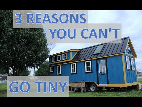 3 Reasons Why You Can't Live in a Tiny Home