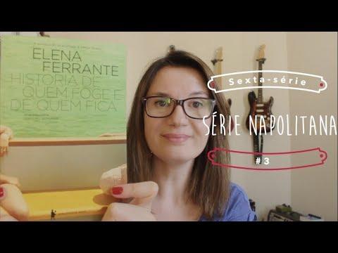 Histo?ria de quem foge e de quem fica (Elena Ferrante) | Se?rie Napolitana #3 | Tatiana Feltrin