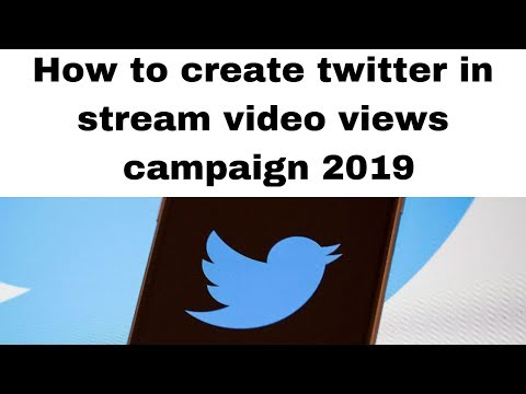 How to create twitter in stream video views campaign 2019