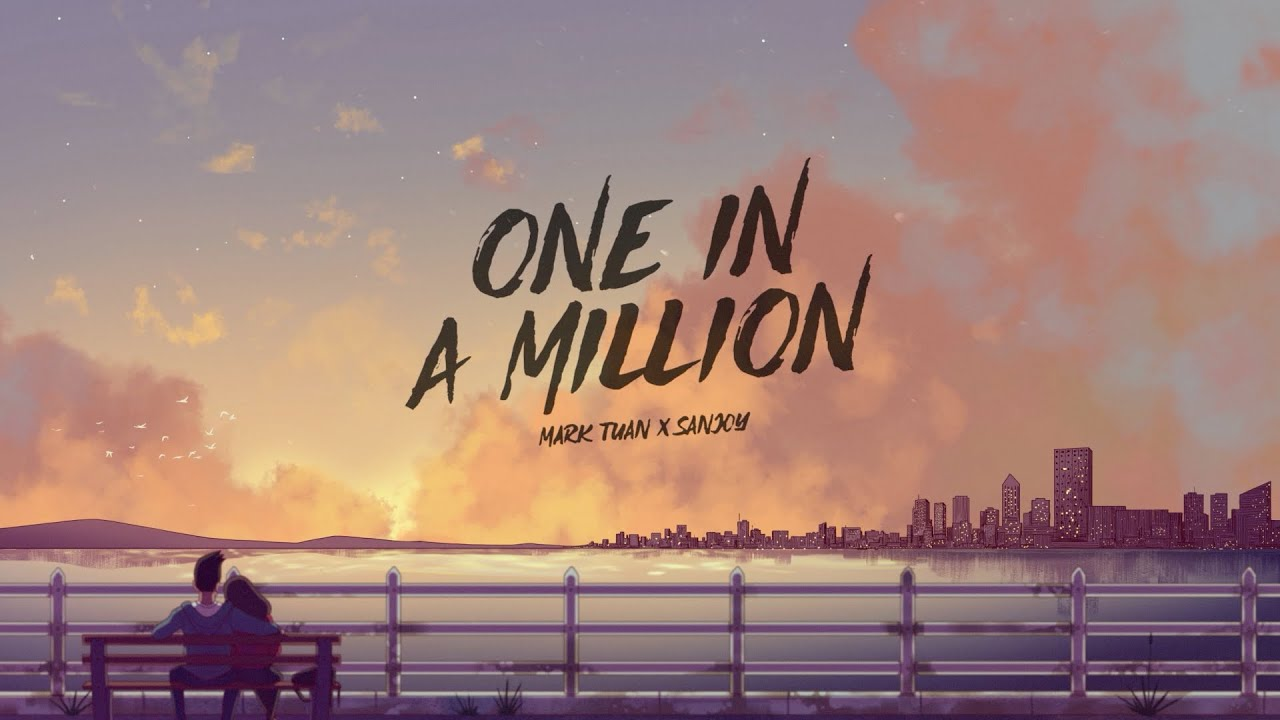 Lirik Lagu One in a Million - Mark Tuan & Sanjoy dan Terjemahan