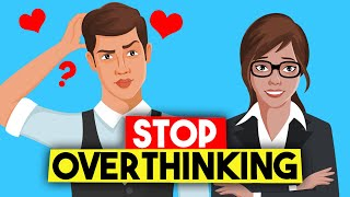 How to STOP Overthinking All The Time