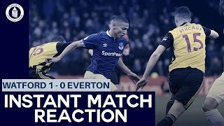 Watford 1-0 Everton | Everton Lose For Third Time In A Week | Match Reaction