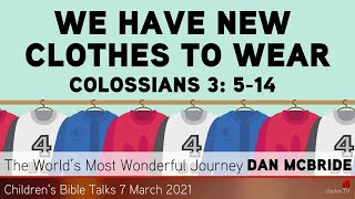 Colossians 3: 5-14 - We Have New Clothes to Wear - Kids' Bible Talks