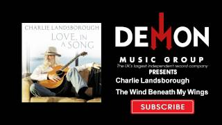 Charlie Landsborough - The Wind Beneath My Wings