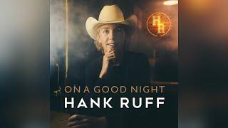 Hank Ruff On A Good Night