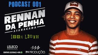 PODCAST 001 - DJ RENNAN DA PENHA (LIGHT) ESPECIAL