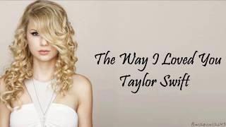 Taylor Swift - The Way I Loved You (Lyrics)