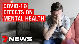 Coronavirus: Doctors expecting long-term affects of pandemic on mental health | 7NEWS