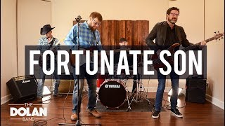 Fortunate Son - Creedence Clearwater Revival - Cover by The Dolan Band