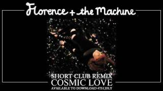 Cosmic Love (Short Club Remix) - Florence And The Machine  (Video)