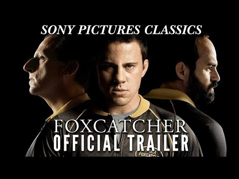 FOXCATCHER (2014) Official Theatrical Trailer HD