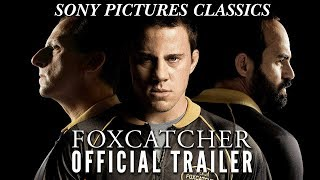 Foxcatcher - Official Theatrical Trailer