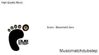 Scars - Basement Jaxx