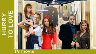 Hurry to Love. Russian Movie. Love Story. StarMediaEN