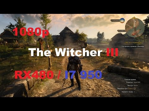 The Witcher 3 : i7 950 4Ghz / Socket 1366 / RX 480 / Frame rate test