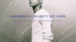 Chrishan - Make U My Girl (2010)