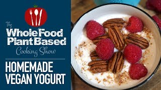 Easy Plant Based Vegan Yogurt