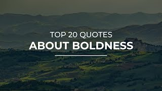 TOP 20 Quotes about Boldness | Daily Quotes | Quotes for You | Quotes for Pictures