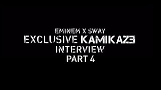 Eminem x Sway - The Kamikaze Interview Part 4