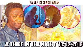 A THIEF IN THE NIGHT- EVANGELIST AKWASI AWUAH