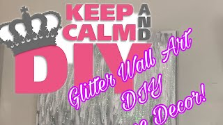 Glitter Wall Art Diy! / Home Decor Diy Ideas/ 2019