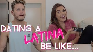 Dating A Latina Be Like |ft AnnaValen