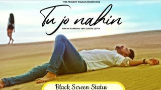 Tu Jo Nahin Hai Toh || Manan Bhardwaj New Song || Black