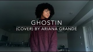 Ghostin (cover) By Ariana Grande