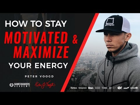 How To Stay Motivated And Maximize Your Energy
